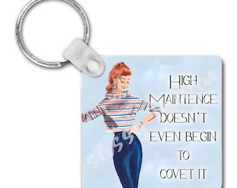 """High Maitenance doesn't even begin to cover it, 2.25"""" Square Keychain with Ring attached, Girl Humor, Funny, Sassy, Sarcastic, Durable Metal"""
