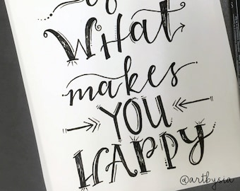 PRINT of Hand Lettered Quote Design - MATTED Print - Do More Of What Makes You Happy - Typography - Calligraphy - Lettering