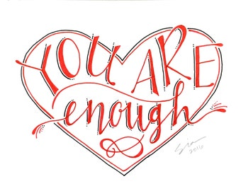 PRINT of Hand Lettered Quote Design - MATTED Print - You Are Enough - Typography - Motivational Lettering - Red - Heart - Calligraphy
