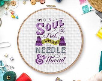 My soul is fed with a needle & thread - Cross Stitch Pattern (Digital Format - PDF)