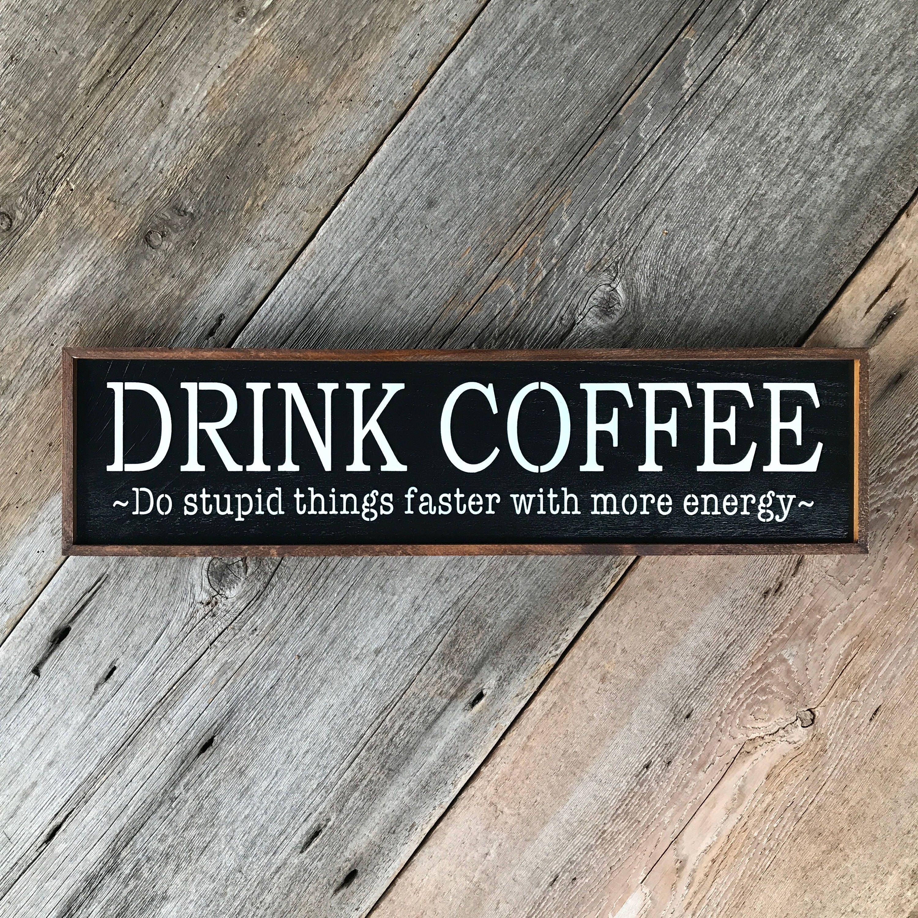 Funny Coffee Quotes Kitchen Signs And Wall Decor Office Etsy