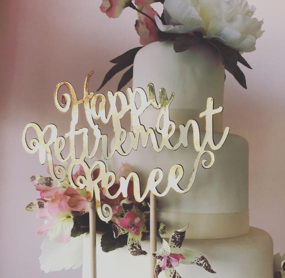 Custom Retirement Birthday Anniversary Gold Mirror Cake Topper
