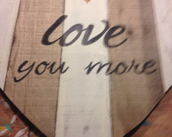 Love You More | Heart | Reclaimed Wood