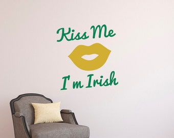Kiss Me I'm Irish St. Patrick's Day Wall Quote