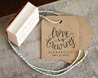 Love is Brewing Rubber Stamp, With or Without Personalized Name. Wedding Favors Tag or Label for Coffee and Espresso Beans and more!