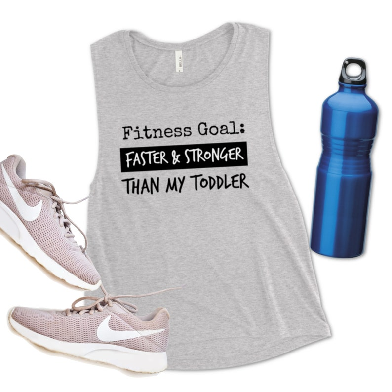 Fitness Goal Faster And Stronger Than My Toddler Tank Womens Fitness Tank For Mom Of Toddler