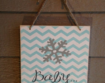 Winter decor, winter sign, Baby its cold outside sign, snowflake sign, chevron sign, wall hanging home decor winter sign