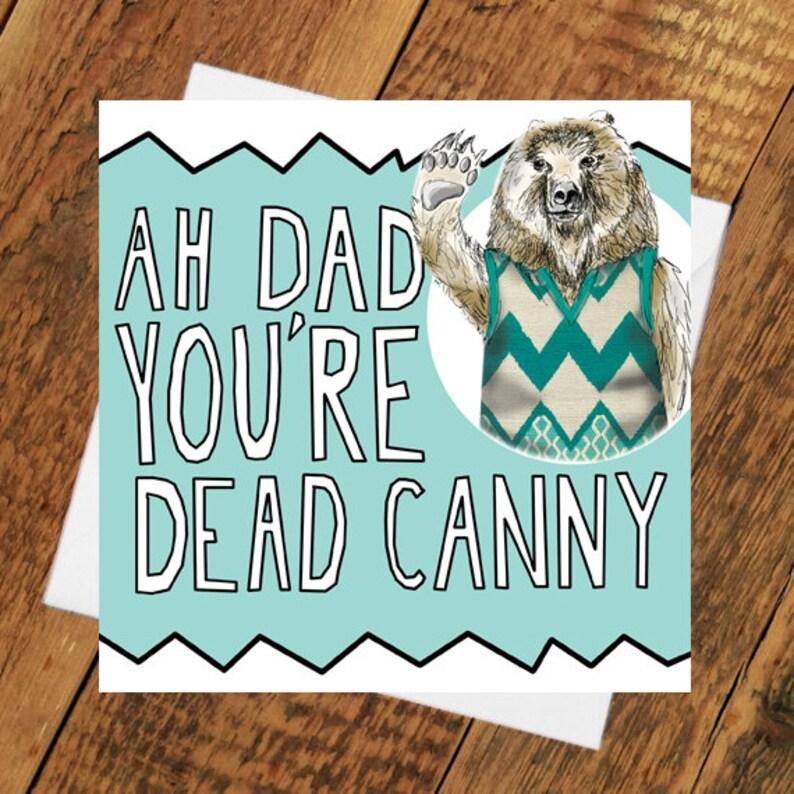 Dad Fathers Day Card or birthday Bear Geordie Cute Funny image 0