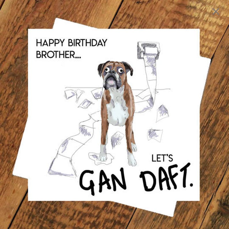 Funny Birthday Card Brother GAN DAFT Party Time Geordie For