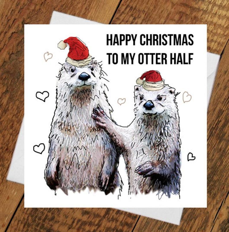 Christmas Otter Card Other Half Love Girlfriend boyfriend image 0
