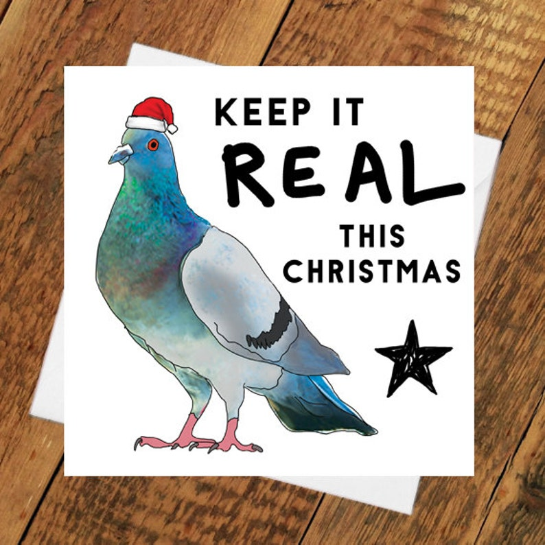 Funny Christmas Card Pigeon Keep it Real Street style xmas image 0