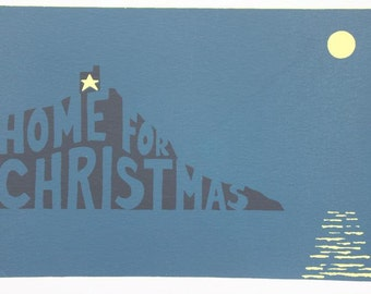 """5"""" x 7"""" Limited Edition Home for Christmas Screenprint in 3 Colours"""