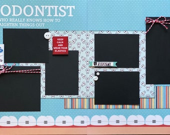 Orthodontist - A Person Who Really knows How to Straighten Things Out 2 Page Scrapbooking Layout Kit or Pre Made Scrapbooking DIY craft kit