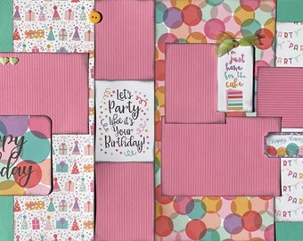 Oh Happy Day - Let's Party Like it's You Birthday 2 Page Scrapbooking layout KIt or Premade Scrapbooking Pages Birthday diy craft kit