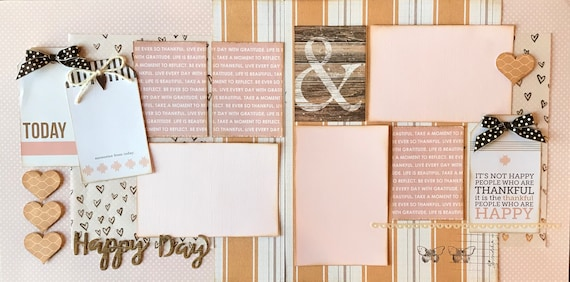 Happy Day - It's not Happy People Who are Thankful...  2 page scrapbooking layout kit or Premade Scrapbooking Pages