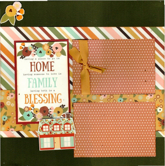 Having a Place to go is Home, Having Someone to Love is Family, Having both... 2 Page Scrapbooking Layout Kit or Pre Made Scrapbooking Pages