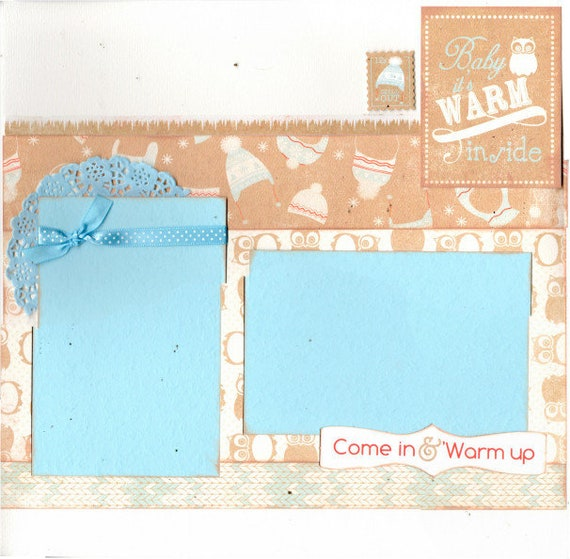 Winter 2 page Scrapbooking Layout Kit -Baby it's Warm Inside/Come in and Warm Up