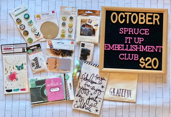 Spruce It Up!  Monthly Embellishment Club - October