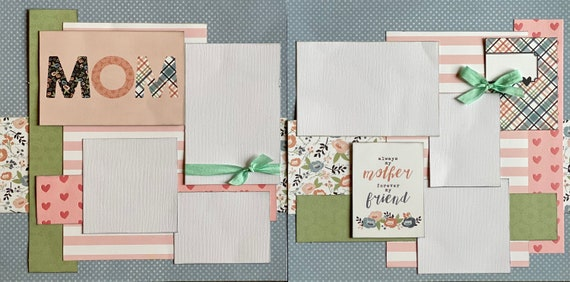Mom - Always my Mother, Forever my Friend  2 page Scrapbooking Layout Kit or Premade Scrapbooking Pages