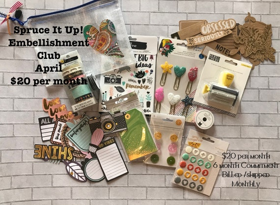Spruce It Up!  Monthly Embellishment Club