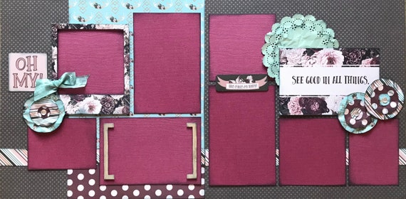 See Good In All Things - Oh My!  2 page Scrapbooking Layout Kit or Scrapbooking Premade Pages