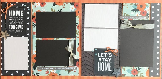 HOME - Make Memories, Never Give Up, Work Hard, FORGIVE, Never Grow Up - 2 page Scrapbooking Layout Kit or Scrapbooking PreMade Pages