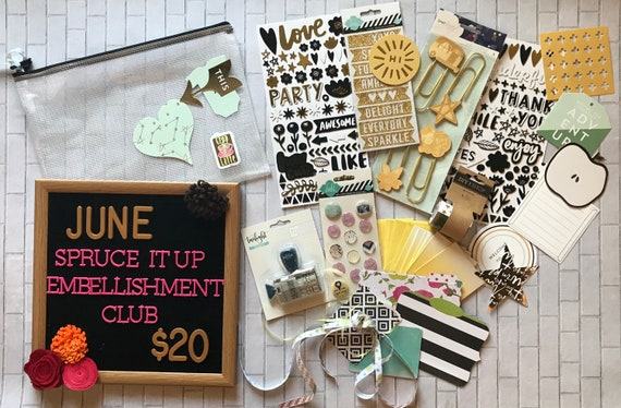Spruce It Up!  Monthly Embellishment Club - June