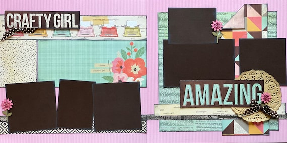 Crafty Girl - Amazing!  2 page Scrapbooking Layout Kit or Premade Scrapbooking Pages