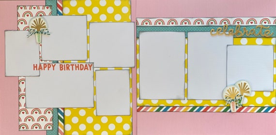 Happy Birthday - Celebrate 2 Page Scrapbooking layout KIt or Premade Scrapbooking Pages