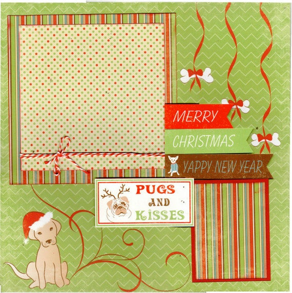 Merry Christmas and Yappy New Year, Pugs and Kisses, Happy Paw - lidays  Dog Christmas, 2 Page Scrapbooking Layout Kit