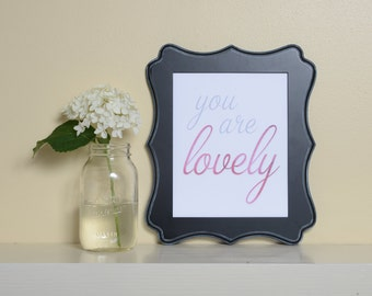 Printable Quote - You Are Lovely, Digital Art Print, instant download, printable, inspirational, typography, wall art poster print