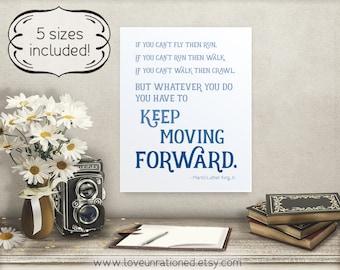 mlk jr quote, quote mlk jr, mlk jr print, print mlk jr, keep moving forward, moving forward quote, quote moving forward, Martin Luther King