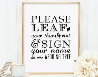 8 x 10 PRINTED Please Leaf Leave Your Thumbprint And Sign Your Name On Our Wedding Tree - Alternate Guest Book Sign Fingerprint Thumb print