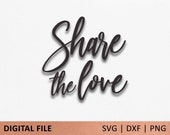 Share the Love svg cutting file, svg file for Cricut, silhouette, scanNcut, SVG, DXF, PNG, digital file, svg file sayings, svg file wedding
