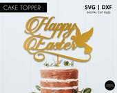 Happy Easter Cake Topper, Easter cake topper with dove SVG, DXF, svg cutting file, easter party decorations, easter svg file, religious