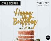 Modern Happy Birthday Cake Topper,  happy birthday SVG, SVG, DXF, svg cutting file, cricut, silhouette, scanNcut, birthday decoration