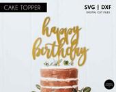 Modern calligraphy Happy Birthday Cake Topper,  happy birthday cake topper, SVG, DXF, svg cutting file, cricut, silhouette, scanNcut