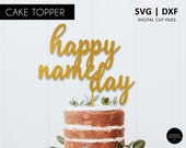 Happy Name Day Cake Topper, happy name day SVG, SVG file, DXF, svg cutting file, cricut, silhouette, scanNcut, party decoration, cake svg