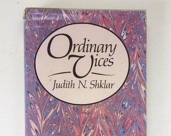 Ordinary Vices by Judith N. Shklar. Rare First Edition Philosophy Novel. Human Vices Study. Philosophy Book.