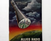 Vintage ALLIED RADIO CATALOG, Advertising Booklet on Tube Radios, Record Players, Parts, Speakers, Microphones, Headphones, etc.