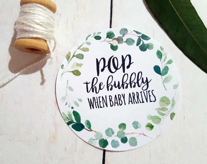 Eucalyptus Greenery Wreath Pop the bubbly Baby Shower Favour Tags