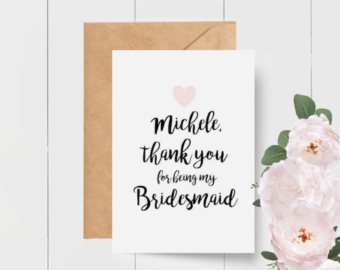 Personalised thank you for being my Bridesmaid Card