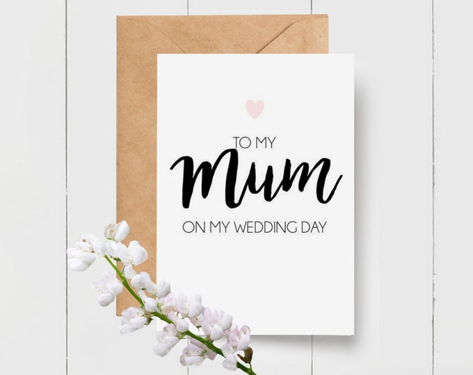 To my Mum on my Wedding Day Card
