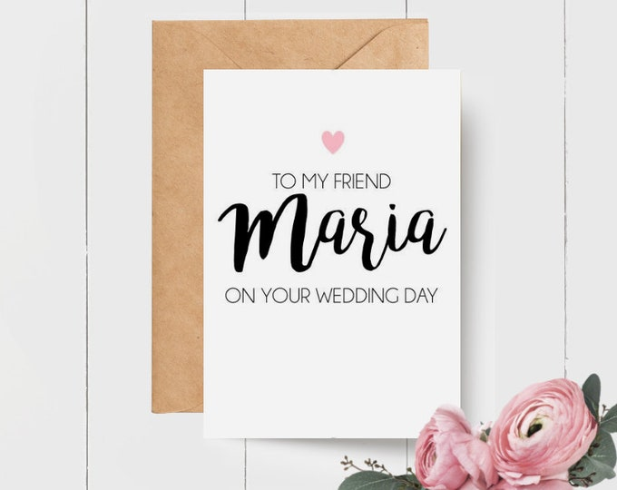 Personalised To my Friend on your Wedding Day Card