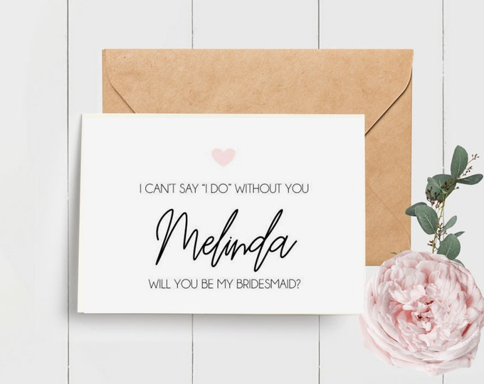 "Personalised I can't say ""I do"" without you card"
