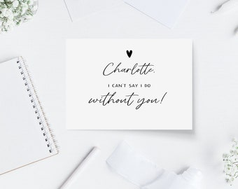 Personalised Bridesmaid Proposal Card | I can't say I do without you