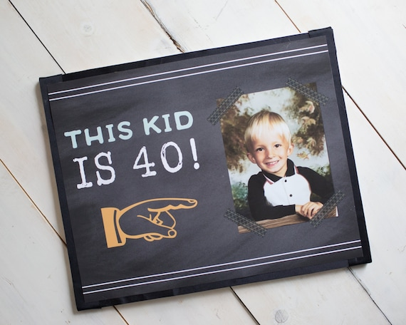 Image of: Party Image Etsy This Kid Is 40 40th Birthday Party Sign 40th Party Etsy