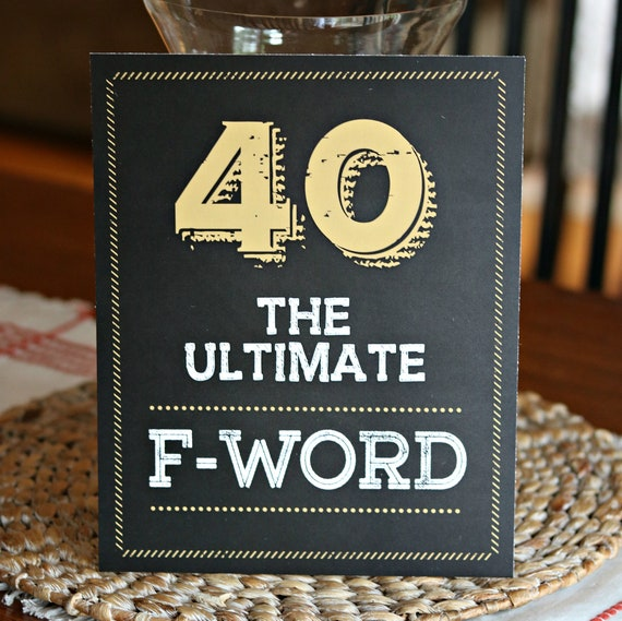 40TH BIRTHDAY DECORATIONS 40 The Ultimate F Word Funny 40th Sign Printed Birthday Party Decor Black And Gold