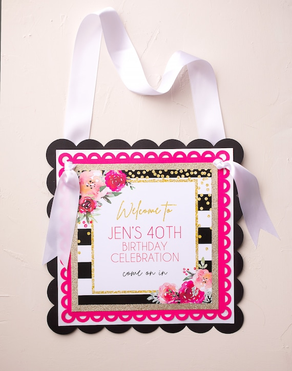 Hot Pink 40th Birthday Party Welcome Sign 40 and Fabulous Feminine Birthday Door Sign Printed or Printable