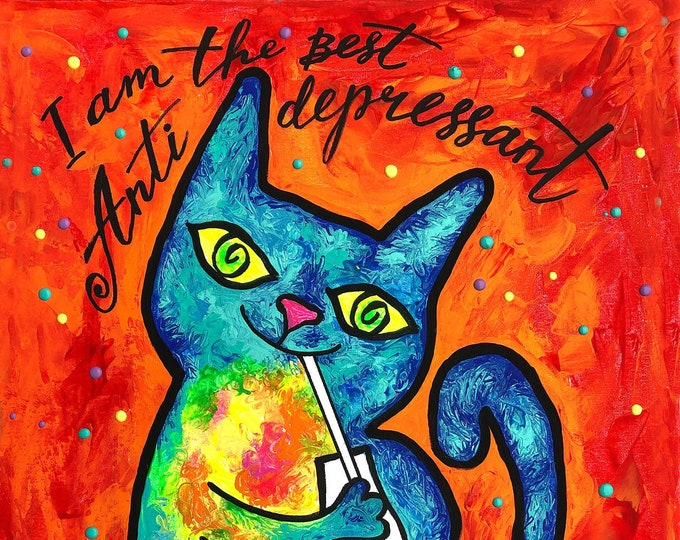 Happy Funny Cat, Cats - best Antidepressant, Gift for cat lover, Animal ORIGINAL painting, Colourful  Wall Art , Wall decor, Acrylic art